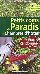 Petits coins de Paradis en Chambres d'hôtes : Etapes randonnée en France