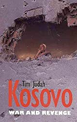 Kosovo: War and Revenge by Tim Judah (2000-03-03)