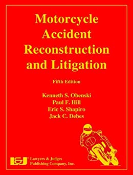 Motorcycle Accident Reconstruction and Litigation, Fifth Edition (English Edition) von [Hill, Paul F., Obenski, Kenneth S., Debes, Jack C., Shapiro, Eric S.]