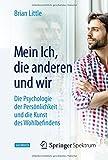 Mein Ich, die anderen und wir: Die Psychologie der Persönlichkeit und die Kunst des Wohlbefindens (Unitext for Physics) - Brian Little