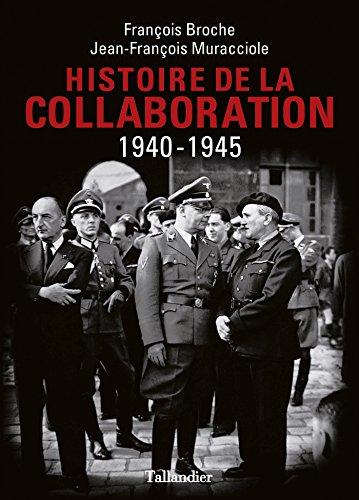 Histoire de la collaboration: 1940-1945 par François Broche