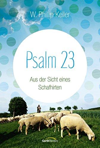 Psalm 23: Aus der Sicht eines Schafhirten.
