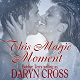 This Magic Moment: Just a Little Magic Series
