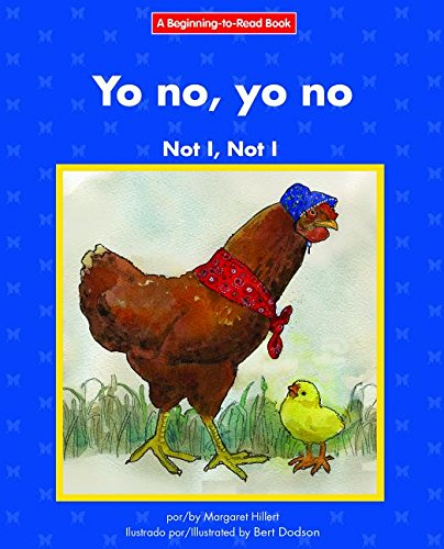 Yo No, Yo No/Not I, Not I (Beginning-to-read) por Margaret Hillert