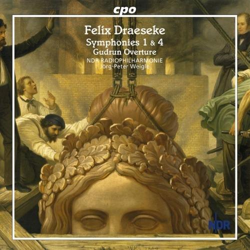 Draeseke : Symphonies 1 & 4, Gudrun Overture