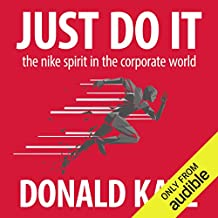 Just Do It: The Nike Spirit in the Corporate World