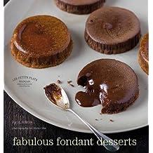 Les Petits Plats Francais: Fabulous Fondant Desserts