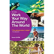 [(Work Your Way Around the World)] [ By (author) Susan Griffith ] [June, 2014]