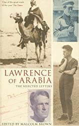 Lawrence of Arabia: The Selected Letters by Malcolm Brown (2007-09-28)
