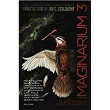 Imaginarium 3: The Best Canadian Speculative Writing (The Imaginarium Series)