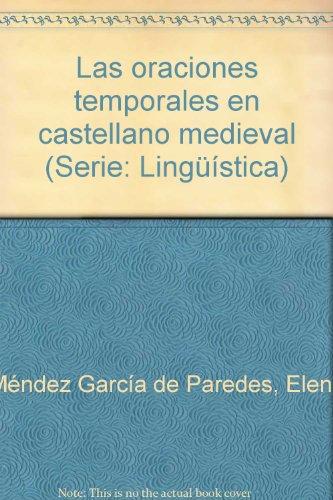 Las oraciones temporales en castellano medieval (Serie: Lingüística)
