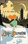 Loup-Garousse, tome 1 : Au collège des malédictions  par Sicard