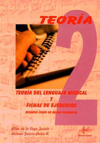 SIBEMOL - Teoria del Lenguaje Musical y Fichas de Ejercicios Vol.2 Grado Elemental (De la Vega/Garcia) por SIBEMOL