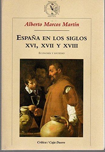 Descargar Libro España en los siglos XVI, XVII y XVIII: Economía y sociedad (Crítica/Historia del Mundo Moderno) de Alberto Marcos Martín