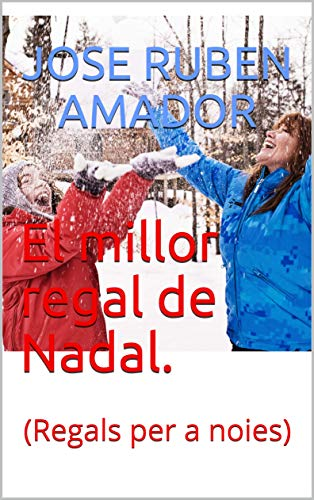 El millor regal de Nadal.: (Regals per a noies) (Catalan Edition) por Jose Ruben Amador