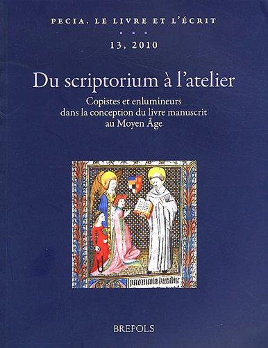 Du scriptorium à l'atelier : Copistes et enlumineurs dans la conception du livre manuscrit au Moyen Age