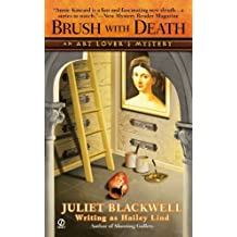 Brush With Death: An Art Lover's Mystery by Juliet Blackwell (2007-07-03)