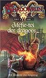 Les secrets du pouvoir, Tome 1 : Méfie-toi des dragons