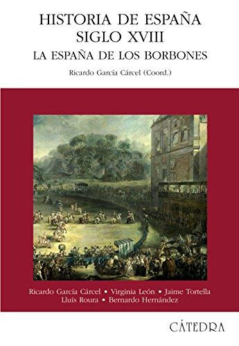 Historia de España. Siglo XVIII: La España de los Borbones (Historia. Serie Mayor) por Jaime Tortella