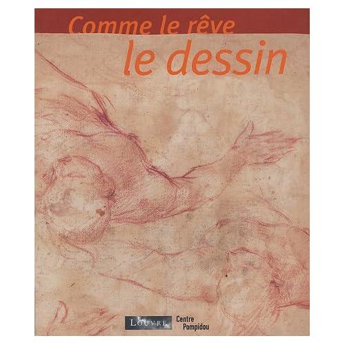 Comme le rêve le dessin : Dessins italiens des XVIe et XVIIe siècles du Musée du Louvre ; Dessins contemporains du Centre Pompidou