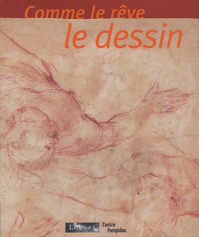 Comme le rve le dessin : Dessins italiens des XVIe et XVIIe sicles du Muse du Louvre ; Dessins contemporains du Centre Pompidou