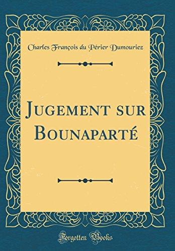 Jugement sur Bounaparté (Classic Reprint) par Charles François du Périer Dumouriez