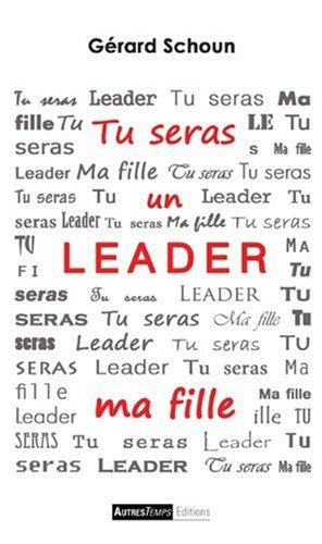 Tu seras un leader, ma fille par Gérard Schoun