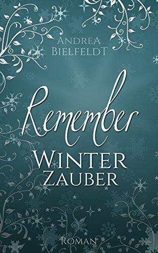 Buchseite und Rezensionen zu 'REMEMBER Winterzauber - Liebesroman' von Andrea Bielfeldt