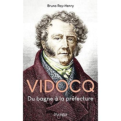 Vidocq, du bagne à la préfecture