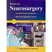 Review of Neurosurgery for MCh Entrance Examination MCQs with explanatory answers