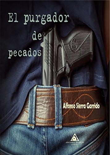 El Purgador De Pecados por Alfonso Sierra Garrido