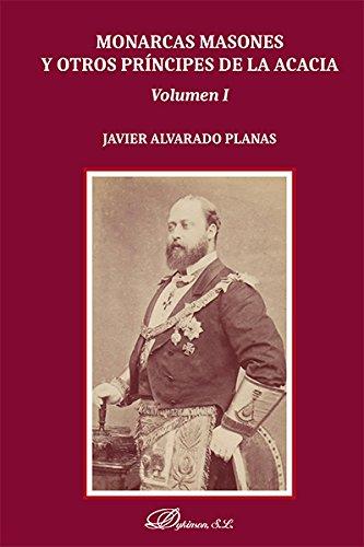 Monarcas Masones y otros príncipes de la Acacia (2 Vols.) por Javier Alvarado Planas