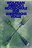 Kochschule für Anspruchsvolle