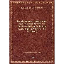Renseignements et programmes pour les études de droit à la Faculté catholique de droit de Lyon. (Sig