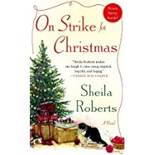 On Strike for Christmas by Sheila Roberts (2013-10-01)