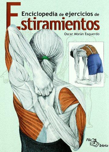 Enciclopedia de ejercicios de estiramientos por Oscar Moran Esquerdo