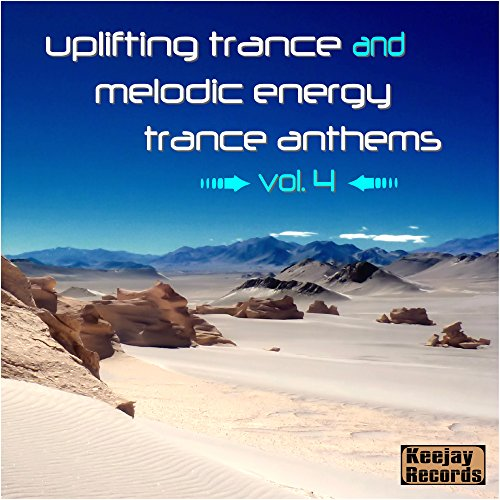 Uplifting Trance and Melodic Energy Trance Anthems, Vol. 4