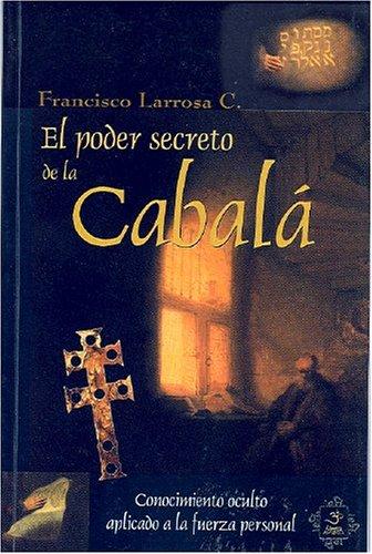 El Poder Secreto de La Cabala: Conocimiento Oculto Aplicado a la Fuerza Personal (Esoterismo y Realidad)