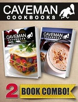 Raw Paleo Recipes and Paleo Vitamix Recipes: 2 Book Combo (Caveman Cookbooks) (English Edition) von [Anottacelli, Angela]