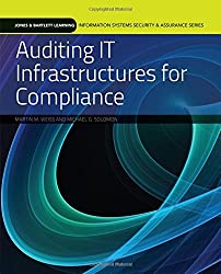 Auditing IT Infrastructures For Compliance (Information Systems Security & Assurance) by Martin Weiss (2010-09-24)