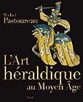 L'Art h�raldique au Moyen Age