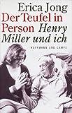 Der Teufel in Person, Henry Miller und ich - Erica Jong