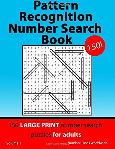 Pattern Recognition Number Search Book: 150 large print number search puzzles for adults: Volume 1 (Pattern Recognition Number Search Book's) por Number-Finds Worldwide