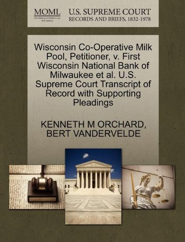 Wisconsin Co-Operative Milk Pool, Petitioner, V. First Wisconsin National Bank of Milwaukee et al. U.S. Supreme Court Transcript of Record with Suppor (Pool Wisconsin)