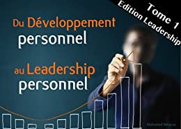 Du Développement Personnel au Leadership Personnel (Tome 1 - Edition Leadership) par [MOURAS, Mohamed]
