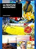 Telecharger Livres La Peinture au couteau (PDF,EPUB,MOBI) gratuits en Francaise