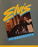 Elvis at Graceland [Taschenbuch] by Ken Brixey