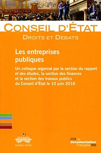 Les entreprises publiques : Un colloque organisé par la section du rapport et des études, la section des finances et la section des travaux publics du Conseil d'Etat le 10 juin 2016
