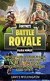 Fortnite: Battle Royale para niños: Complete la Guía no oficial del usuario de principiante a experto con consejos y trucos y estrategias avanzadas efectivas para aprender todo sobre Fortnite.