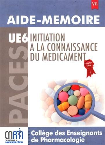 Initiation à la connaissance du médicament UE 6 : Aide-mémoire